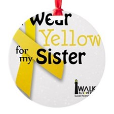 i_wear_yellow_for_my_sister_updated Ornament
