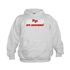 Pigs are awesome Hoodie