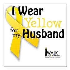 "i_wear_yellow_for_my_hus Square Car Magnet 3"" x 3"""