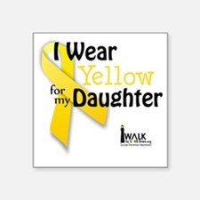 """i_wear_yellow_for_my_daught Square Sticker 3"""" x 3"""""""