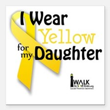 "i_wear_yellow_for_my_dau Square Car Magnet 3"" x 3"""