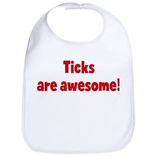 Ticks are awesome Bib