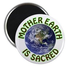 Mother Earth is Sacred Magnet