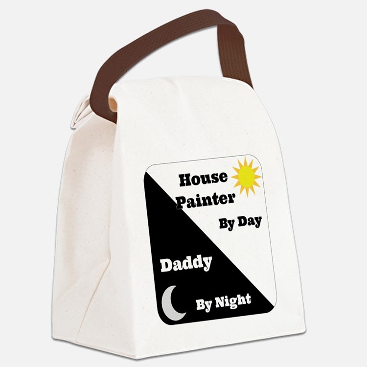 House Painter by day Daddy by nig Canvas Lunch Bag