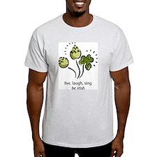 Live Laugh Sing -- BE IRISH T-Shirt