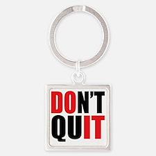 Dont Quit T Square Keychain