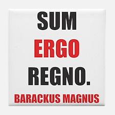 SUM ERGO REGNO (I am therefore I reig Tile Coaster