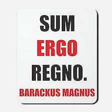 SUM ERGO REGNO (I am therefore I reign) Mousepad