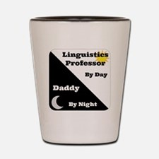 Linguistics Professor by day Daddy by n Shot Glass