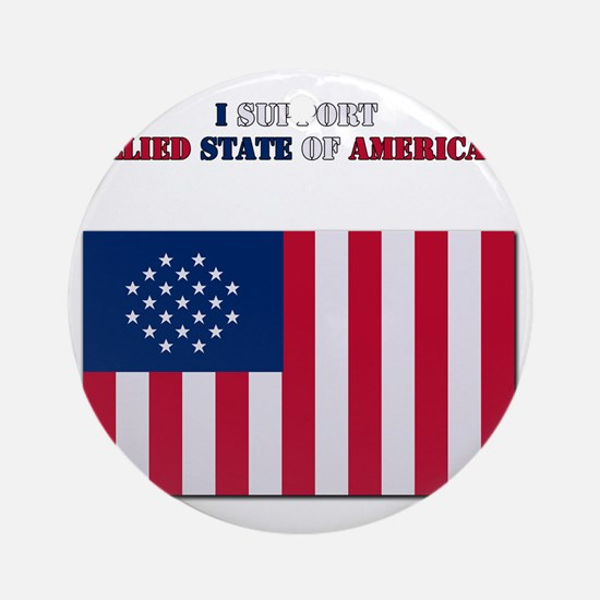I support Allied state of American Round Ornament