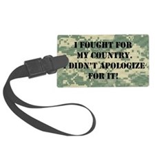 I Fought For My Country I Didn't Luggage Tag