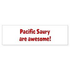 Pacific Saury are awesome Bumper Bumper Sticker