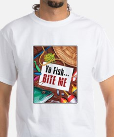 Yo Fish... Bite Me Shirt