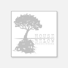 "House Below (grey) Square Sticker 3"" x 3"""
