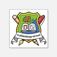 "In philanthropy we trust 20 Square Sticker 3"" x 3"""