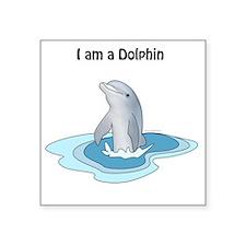 """I am a Dolphin Square Sticker 3"""" x 3"""""""