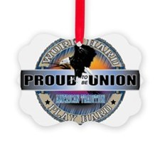 PROUD TO BE UNION Ornament