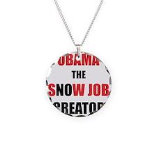 OBAMA THE SNOW JOB CREATOR Necklace