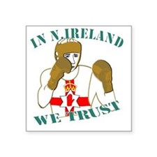 "In N.Ireland boxing we trus Square Sticker 3"" x 3"""