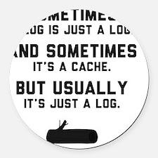 Sometimes... Round Car Magnet
