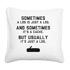 Sometimes... Square Canvas Pillow