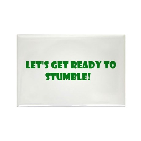 Let's Get Ready To Stumble Rectangle Magnet (100 p