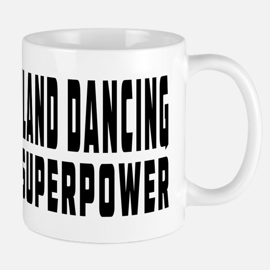 Highland Dancing Dance is my superpower Mug