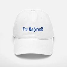 I Do Have All Day Im Retired Baseball Baseball Cap
