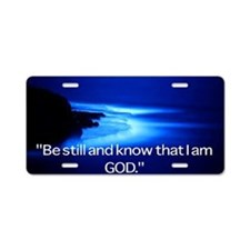 Inspirational: Be Still Aluminum License Plate