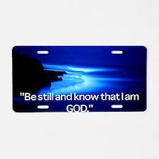 Inspirational: Be Still Aluminum License Plate