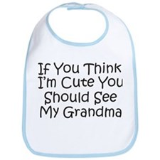 Think Im Cute See My Grandma! Bib