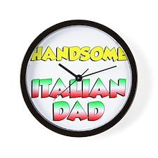 Think Im Handsome Italian Dad Wall Clock