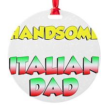 Think Im Handsome Italian Dad Ornament