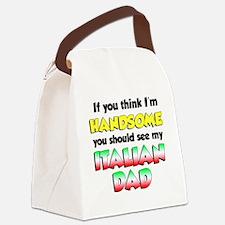 Think Im Handsome Italian Dad Canvas Lunch Bag
