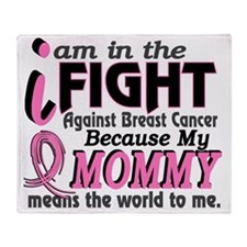 - In Fight Because My Breast Cancer Throw Blanket