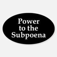 Power to the Subpoena! Oval Decal