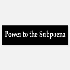 Power to the Subpoena! Bumper Bumper Bumper Sticker