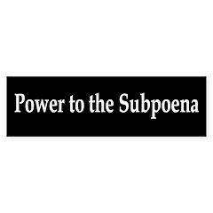 Power to the Subpoena! Bumper Bumper Sticker