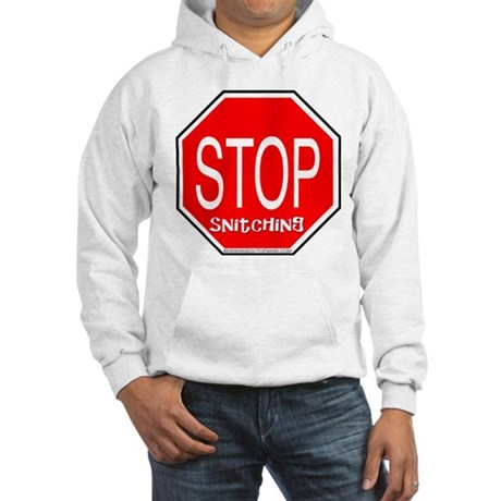 stop snitching Hooded Sweatshirt
