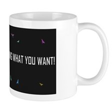 THE UNIVERSE WILL BRING WHAT YOU WANT! Mug