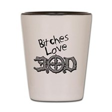 Bitches Shot Glass