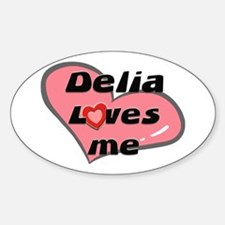 delia loves me Oval Decal