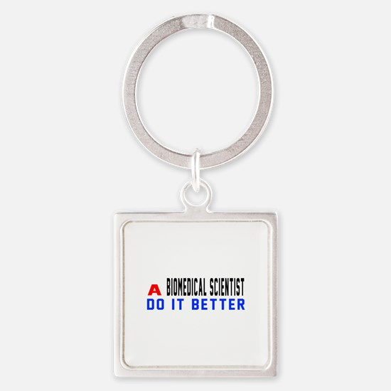 Biomedical scientist Do It Better Square Keychain