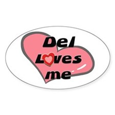 del loves me Oval Decal