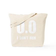 I Do Not Run Tote Bag