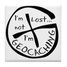 Im Not Lost...Im Geocaching Tile Coaster