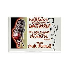 Karaoke Better than Dating Share  Rectangle Magnet