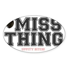 I HATE MISS THING - UPPITY BITCH Decal