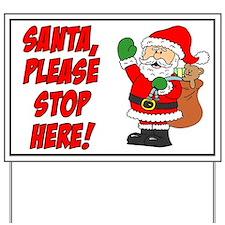 Santa Stop Here Yard Sign