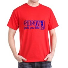 SPRAY gets you laid T-Shirt